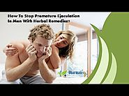 How To Stop Premature Ejaculation In Men With Herbal Remedies?