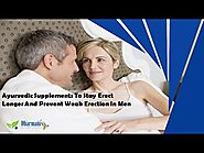 Ayurvedic Supplements To Stay Erect Longer And Prevent Weak Erection In Men