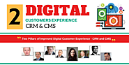 Two Pillars of Improved Digital Customer Experience – CRM and CMS