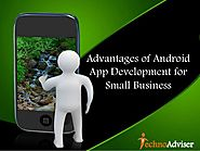 Advantages of Android App Development for Business