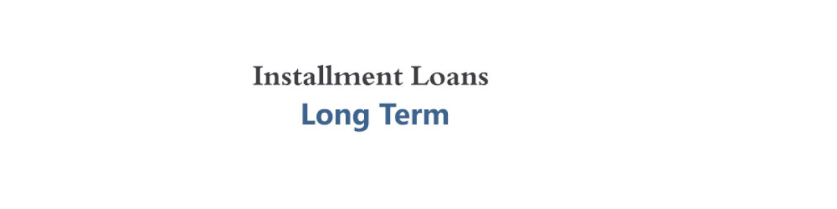 Headline for Installment Loans Long Term Canada