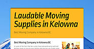 Laudable Moving Supplies in Kelowna