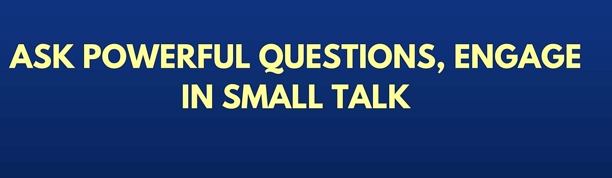 Headline for Ask Powerful Questions and Engage in Small Talk