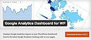 Website at https://wordpress.org/plugins/google-analytics-dashboard-for-wp/