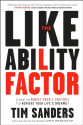 The Likeability Factor: How to Boost Your L-Factor and Achieve Your Life's Dreams: Tim Sanders