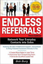 Amazon.com: Endless Referrals, Third Edition (9780071462075): Bob Burg: Books