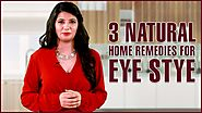3 Natural Home Remedies To Get Rid Of EYE STYE