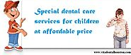 Website at http://tx.locanto.com/ID_938648758/Children-Dental-Care-Services-at-Unbeatable-Price.html