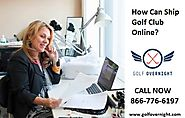 How can ship Golf club online?