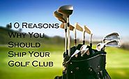 10 Reasons to Ship Golf Club with shipping company | Golfovernight