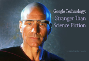 Google Technology: Stranger Than Science Fiction