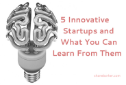 5 Innovative Startups and What You Can Learn From Them