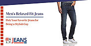 Men's Relaxed Fit Jeans: Pick Your Favorite Jeans for Being a Stylish Guy