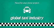 Uber Clone Script: Need for uber clone script in global taxi industry