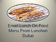 Email Lunch on Food Menu from Lunchon Dubai