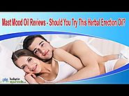 Mast Mood Oil Reviews - Should You Try This Herbal Erection Oil?