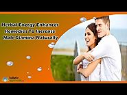 Herbal Energy Enhancer Remedies To Increase Male Stamina Naturally