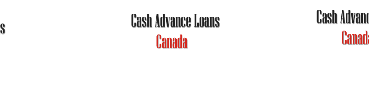 Headline for Welcome to Cash Advance Loans Canada
