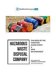 Hazardous Waste Disposal Company- The Need Of The Hour For Clean Gre…