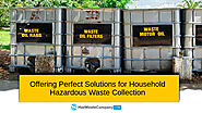 Haz Waste Company -Offering Perfect Solutions for Household Hazardous Waste Collection & Disposal throughout Californ...