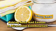 Baking Soda And Lemon: A Miraculous Combination