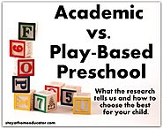 Academic vs. Play Based Preschool - What Reasearch Tells Us