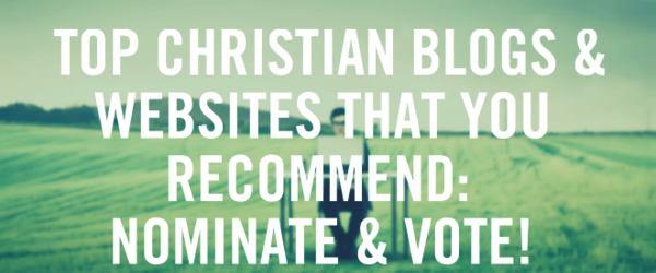 Headline for Top Christian Blogs & Websites You Recommend