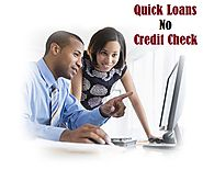 Quick Loans No Credit Check – Deal With Your Important Expenses Within Due Time
