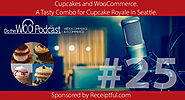 The WP eCommerce Show - Everything WordPress and eCommerce | Cupcakes and WooCommerce. A Tasty Combo for Cupcake Royale in Seattle. - Do the Woo Podcast