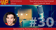 The WP eCommerce Show - Everything WordPress and eCommerce | Talking Social Media and Your eCommerce Site with Dustin W. Stout
