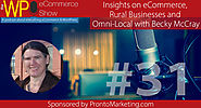 The WP eCommerce Show - Everything WordPress and eCommerce | Insights on eCommerce, Rural Businesses and Omni-Local with Becky McCray