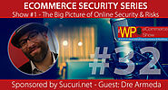 The WP eCommerce Show - Everything WordPress and eCommerce | Online Security: Today's Issues and Risks with Dre Armeda