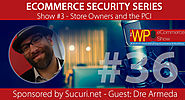 The WP eCommerce Show - Everything WordPress and eCommerce | eCommerce Security: What Online Store Owners Need to Know About PCI