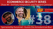 The WP eCommerce Show - Everything WordPress and eCommerce | eCommerce Security: 3rd-Party Integrations and Payment Gateways