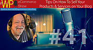 The WP eCommerce Show - Everything WordPress and eCommerce | Tips On How To Sell Your Products and Services on Your Blog