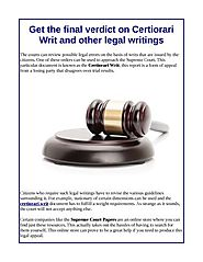 Get the final verdict on Certiorari Writ and other legal writings