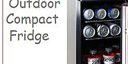 Top 10 Best Outdoor Compact Refrigerator Reviews