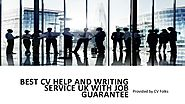 Best cv help and writing service uk with job guarantee