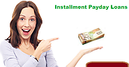 Installment Cash Loans – Helpful Financial Solution For Emergency Situation