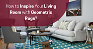 How to Inspire Your Living Room with Geometric Rugs?