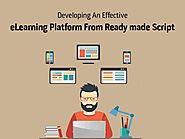 Developing An Effective e-Learning Platform From Ready-Made Script