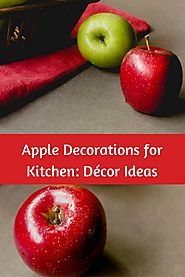 Apple Decorations for Kitchen: Décor Ideas - Great Gift Ideas