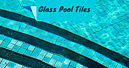 Tips for Picking the Right Glass Pool Tiles
