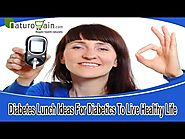 Diabetes Lunch Ideas For Diabetics To Live Healthy Life