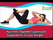 Ayurvedic Appetite Suppressant Supplements To Lose Weight