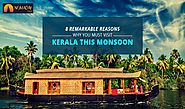 8 Remarkable Reasons Why You Must Visit Kerala This Monsoon