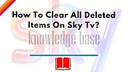How To Clear All Deleted Items On Sky Tv? - Sky UK