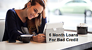 6 Month Loans For Bad Credit- Valuable Cash Aid That Support Low Credit Borrowers!
