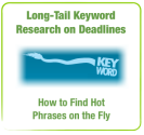 Long-Tail Keyword Research on Deadlines - How to Find Hot Phrases on the Fly