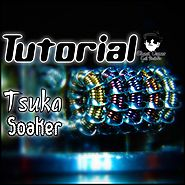Tsuka Soaker ( Tutorial)